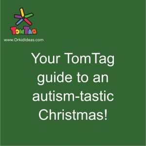 "green square background with text ""Your TomTag guide to an autism-tastic Christmas"