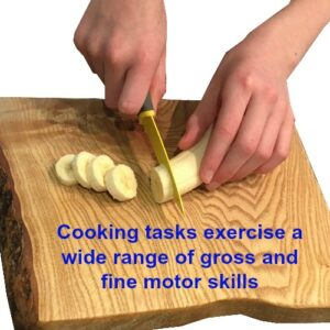 "cooking skills, banana being cut with a knife on a chopping board. Text reads ""Cooking tasks exercise a wide range of gross and fine motor skills"